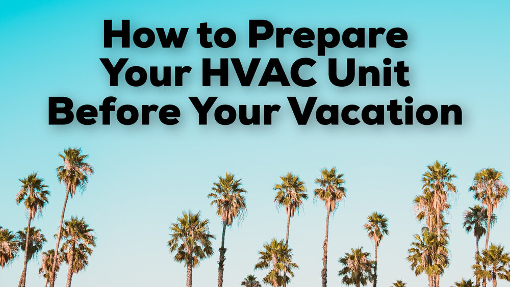 prepare your hvac before vacation
